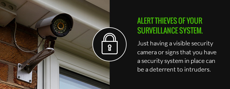 alert thieves that you have a surveillance system